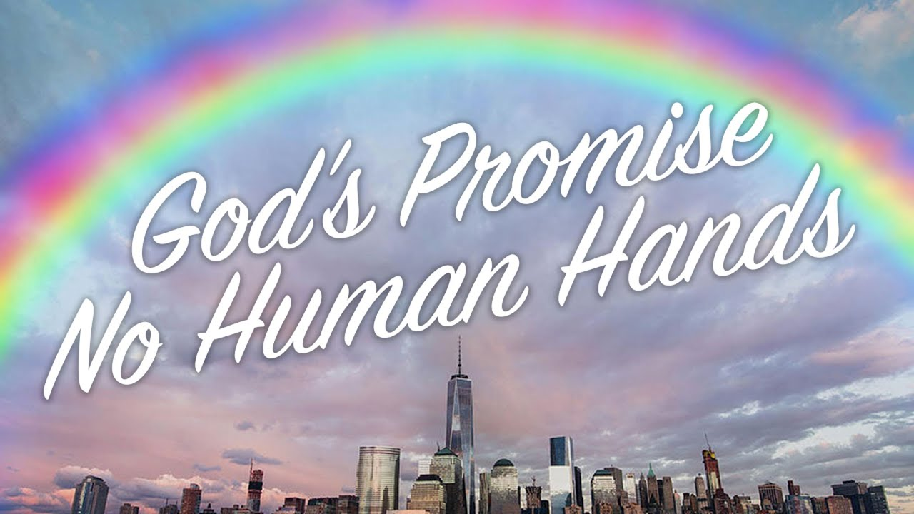 God's Promises - No Human Hands